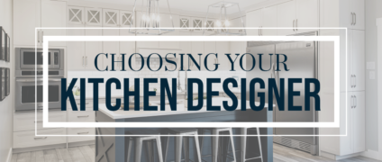 Choosing Your Kitchen Designer